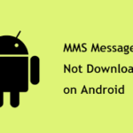 MMS Messages Not Downloading Android